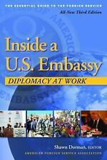 Inside a U.S. Embassy: Diplomacy At Work Shawn Dorman 2011 Edition