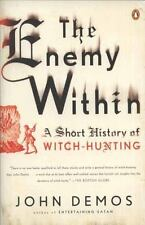 The Enemy Within : A Short History of Witch-Hunting by John Demos (2009,...