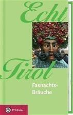 Echt Tirol - Fasnachtsbräuche von Tanja Beinstingl (2005, Gebundene Ausgabe)
