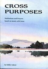 Cross Purposes: Meditations and Prayers Based on Meals by Eddie Askew 0902731378