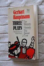 Three Plays: The Weavers; Hannele; The Beaver Coat by Gerhart Hauptmann,like new