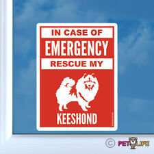 In Case of Emergency Rescue My Keeshond Sticker Die Cut Vinyl - #2 safety kees
