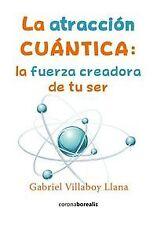 La atracción cuántica. NUEVO. Nacional URGENTE/Internac. económico. AUTOAYUDA