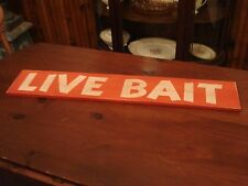 Primitive looking sign- Old Live Bait