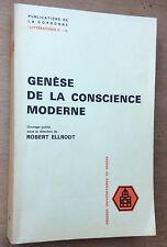 GENÈSE DE LA CONSCIENCE MODERNE (dir.Robert Ellrodt) puf 1983