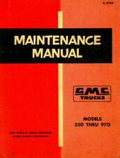 Gmc 550 thru 970 Trucks Maintenance Manual : X-5704