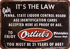 """Ortlieb's Beer Id Enforcement Vintage Retro Metal Sign 8"""" x 12"""""""