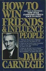 How to Win Friends and Influence People by Dale Carnegie; Dorothy Carnegie