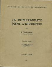LA COMPTABILITE DANS L'INDUSTRIE - ECOLE NATIONALE AERONAUTIQUE - J. PARENTEAU