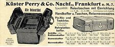 Küster Perry & Co. Nachf. Frankfurt a. M. Alle Reiseartikel Histor. Annonce1908