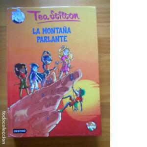 LA MONTAÑA PARLANTE - TEA STILTON - DESTINO - TAPA DURA (FS)