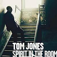 Tom Jones - Spirit In The Room (NEW CD)