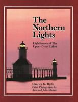 """Northern Lights : Lighthouses of the Upper Great Lakes by Hyde, Charles K. """