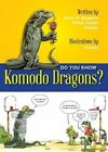 NEW Do You Know Komodo Dragons? by Alain Bergeron