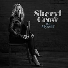 Sheryl Crow - Be Myself [CD] *Like New*