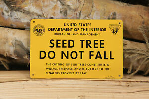 """Vintage """"SEED TREE - DO NOT FALL"""" Sign -United States Department of the Interior"""