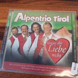 ALPENTRIO TIROL : Vergiss Die Liebe Nicht    > VG- (CD)