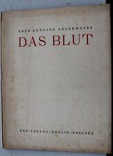 28610 Fred Antoine Angermayer DAS BLUT Sonettenzyklus 1923 Gedichte EA Dresden