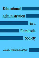 Educational Administration in a Pluralistic Society (Suny Series, Social Context