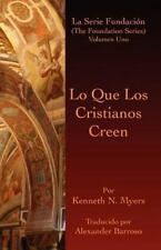 Lo Que Los Cristianos Creen by Kenneth Myers (2011, Paperback)