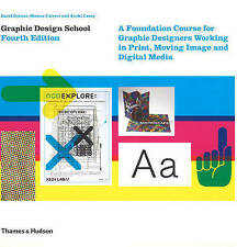 Graphic Design School: A Foundation Course for Graphic Designers Working in.