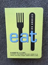Eat Los Angeles 2009 In Search of L.A.'s Best Restaurants Food Trucks etc. Book