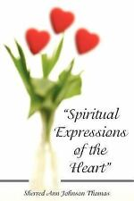 Spiritual Expressions of the Heart by Sherred Ann Johnson Thomas (2006,...