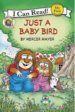 My First I Can Read: Little Critter: Just a Baby Bird by Mercer Mayer (2016,...