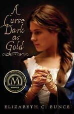 NEW BOOK ~ A CURSE DARK AS GOLD - ELIZABETH C. BUNCE ~ AWARD WINNING BOOK