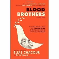 Blood Brothers The Dramatic Story of a Palestinian Christian Working for Peace