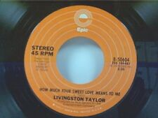 "LIVINGSTON TAYLOR ""I WILL BE IN LOVE WITH YOU / HOW MUCH YOUR.... "" 45 NEAR MINT"