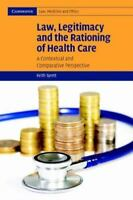 Law, Legitimacy and the Rationing of Health Care: A Contextual and Comparative P