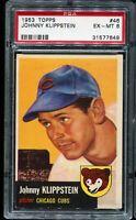 1953 Topps Baseball #48 JOHNNY KLIPPSTEIN Chicago Cubs PSA 6 EX-MT