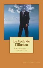 Le Voile de L'illusion : Philosophie et Spiritualité by Serge Carfantan...