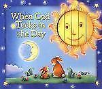 When God Tucks in the Day by Allia Zobel Nolan (2005, Hardcover)