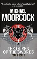 Corum - The Queen of The Swords: The Eternal Champion by Moorcock, Michael
