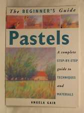 The Beginner's Guide - Pastels, Angela Gair, Excellent Book