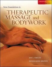 New Foundations in Therapeutic Massage and Bodywork by Jan Saeger and Donna Kyle