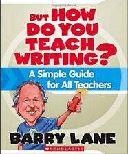But How Do You Teach Writing?: A Simple Guide for
