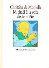CHRISTIAN DE MONTELLA  MICHAEL A LA VOIX DE TEMPETE  MAXIMAX  L'ECOLE DE LOISIRS