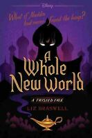 A Whole New World: A Twisted Tale: By Braswell, Liz