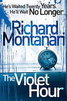 The Violet Hour by Richard Montanari, Book, New Paperback