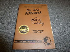 Caterpillar Cat 572 Pipelayer Parts Catalog Manual Book S/N 21A1-Up