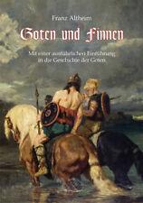 Franz Altheim: Goten & Finnen + aktuelle Einführung in die Geschichte der Goten