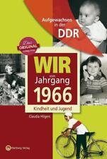 Aufgewachsen in der DDR - Wir vom Jahrgang 1966 - Kindheit und Jugend | 2015