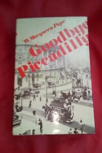 Goodbye Piccadilly W.Macqueen Pope(hardcover 1972)