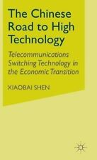 New, The Chinese Road to High Technology: Telecommunications Switching Technolog