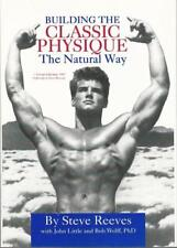 Building the Classic Physique the Natural Way by Steve Reeves Hc/Dj