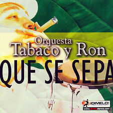 FREE US SHIP. on ANY 2 CDs! NEW CD Orquesta Tabaco y Ron: Que Se Sepa