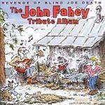 The John Fahey Tribute Album: The Revenge Of Blind Joe Death (CDTAK 1048)